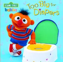 Too Big for Diapers
