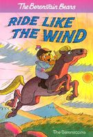 The Berenstain Bears Ride Like the Wind
