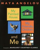 My Painted House, My Friendly Chicken and Me
