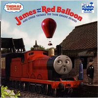 James and the Red Balloon and Other Thomas the Tank Engine Stories