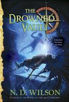 The Drowned Vault by N.D. Wilson