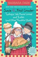 Junie B., First Grader: Turkeys We have Loved and Eaten (and other Thankful Stuff)
