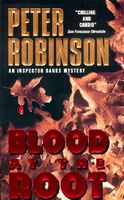 Blood at the Root / Dead Right by Peter Robinson