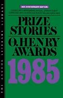 Prize Stories 1985: The O. Henry Awards
