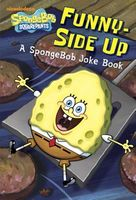 Funny-Side Up! a Spongebob Joke Book