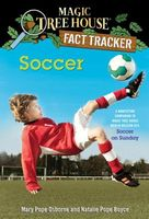 Soccer: A Nonfiction Companion to Magic Tree House Merlin Mission Series #24: Soccer on Sunday