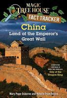 China: Land of the Emperor's Great Wall: A Nonfiction Companion to Magic Tree House #14: Day of