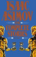 Isaac Asimov: The Complete Stories, Vol. 1