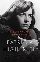 Patricia Highsmith: Selected Novels and Short Stories by Patricia Highsmith