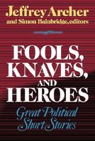 Fools, Knaves, And Heroes by Jeffrey Archer