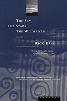 The Sky, the Stars, the Wilderness by Rick Bass