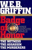 Badge of Honor: The Witness / The Assassin / The Murderers