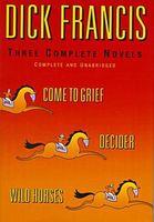 Dick Francis: Three Complete Novels
