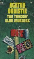 The Thirteen Problems / The Tuesday Club Murders / Thirteen at Dinner