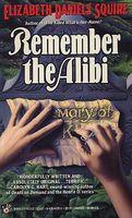 Remember the Alibi