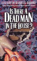 Is There a Dead Man in the House?