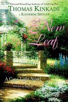 A New Leaf by Thomas Kinkade; Katherine Spencer