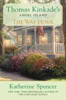 The Way Home by Thomas Kinkade; Katherine Spencer