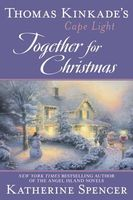 Together for Christmas by Thomas Kinkade; Katherine Spencer