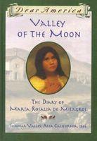 Valley of the Moon: The Diary of Maria Rosalia de Milagros, Sonoma Valley, Alta California, 1846