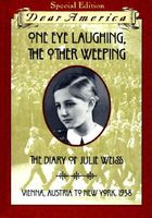 One Eye Laughing, the Other Weeping: the Diary of Julie Weiss, Vienna, Austria to New York, 1938