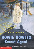 Howie Bowles, Secret Agent