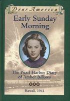 Early Sunday Morning: The Pearl Harbor Diary of Amber Billows, Hawaii, 1941