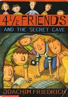 41/2 Friends And The Secret Cave