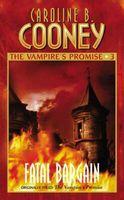 The Vampire' s Promise / Fatal Bargain