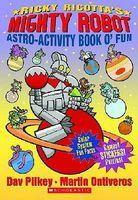 Ricky Ricotta's Mighty Robot Astro-Activity Book O'Fun