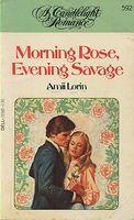 Morning Rose, Evening Savage
