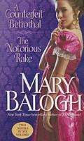 Counterfeit Betrothal / The Notorious Rake