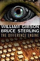 The Difference Engine by William Gibson; Bruce Sterling