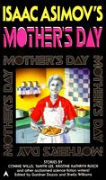 Isaac Asimov's Mother's Day by Gardner Dozois