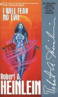 I Will Fear No Evil by Robert A. Heinlein