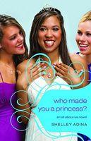 Who Made You a Princess?