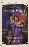A Madcap Scheme
