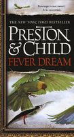 Fever Dream by Douglas Preston; Lincoln Child