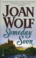 Someday Soon by Joan Wolf