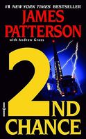 2nd Chance by James Patterson; Andrew Gross