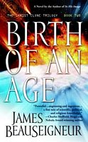 Birth of an Age by James BeauSeigneur