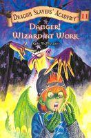 Danger! Wizards at Work