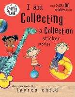 I Am Collecting: A Collection Sticker Stories