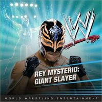 Rey Mysterio: Giant Slayer