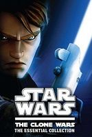 Star Wars: the Clone Wars: The Essential Collection