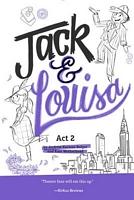 Jack & Louisa: Act 2
