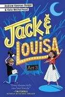 Jack & Louisa: Act 3