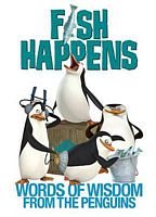 Fish Happens: Words of Wisdom from the Penguins