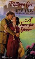 A Time for Silence by Philippa Carr
