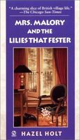 Mrs. Malory and the Lilies That Fester